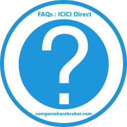 ICICI Direct FAQs